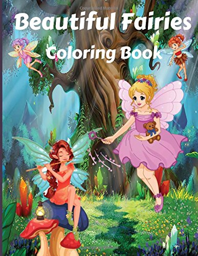 Beautiful Fairies Coloring Book: An Adult Coloring Book with Fun, Beautiful, and Relaxing Coloring Pages(unique coloring pages)