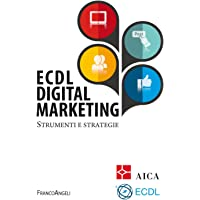 ECDL digital marketing. Strumenti e strategie