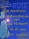 Les aventures fantomatiques de Lord Mc Spirit et de son valet O'Ghost par Ruiz