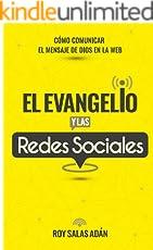 El evangelio y las redes sociales: Cómo comunicar el mensaje de Dios en la web