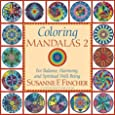Coloring Mandalas 2: For Balance, Harmony, and Spiritual Well-Being (An Adult Coloring Book) (Vol 2)