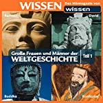 Große Frauen und Männer der Weltgeschichte - Teil 1 | Stephanie Mende,Wolfgang Suttner