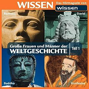 Große Frauen und Männer der Weltgeschichte - Teil 1 Hörbuch