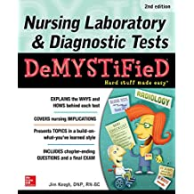 Nursing Laboratory and Diagnostic Tests Demystified, Second Edition