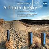 Carson Cooman: A Trip to the Sky - Chamber Music for Strings: Cavatina; Estampie; Four Aphoristic Inventions; Planctus; Schumann Serenade; Sea Liturgy; Tombeau-Aria; Viola Quintet