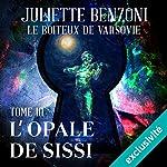 L'opale de Sissi (Le boiteux de Varsovie 3) | Juliette Benzoni