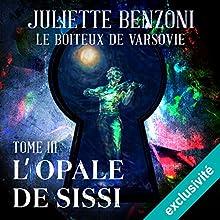 L'opale de Sissi (Le boiteux de Varsovie 3) | Livre audio Auteur(s) : Juliette Benzoni Narrateur(s) : Roland Agami