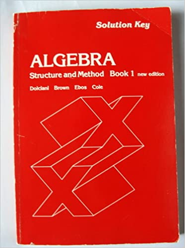 Book Algebra: Structure and Method, Book 1 (Solution Key)