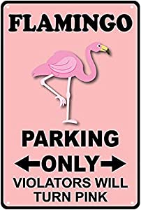 BESTWD Aluminum Metal Sign Funny Flamingo Parking Only Violators Turn Pink Style D Informative Novelty Wall Art Vertical 8INx12IN