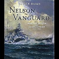 Nelson to Vanguard: Warship Design and Development 1923–1945 (Chatham's Distinguished Design)