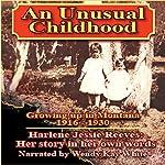 An Unusual Childhood: Growing Up Around Jardine, Montana - 1916 - ca. 1930 | Harlene Jessie Reeves