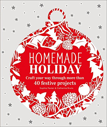 - Homemade Holiday: Craft Your Way Through More than 40 Festive Projects