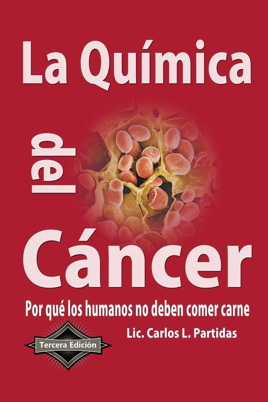 La Quimica del Cancer: Por que los humanos no deben comer ...