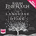 The Language of Dying Audiobook by Sarah Pinborough Narrated by Gabrielle Glaister