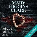 Toi que j'aimais tant | Livre audio Auteur(s) : Mary Higgins Clark Narrateur(s) : Simone Hérault