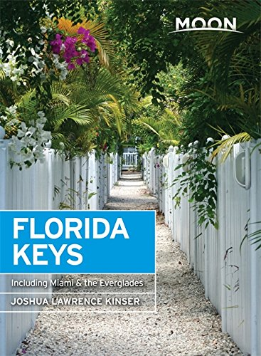 Moon Florida Keys: Including Miami & the Everglades (Travel Guide) (Keys Book Travel Florida)