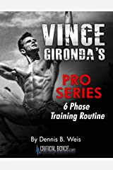 Vince Gironda's Pro Series: 6 Phase Training Routine Kindle Edition