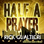 Half a Prayer: The Tome of Bill, Book 6 | Rick Gualtieri