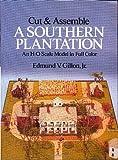 Cut and Assemble a Southern Plantation, Edmund V. Gillon, 0486260178