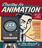 Directing for Animation: Everything You Didn't Learn in Art School (English Edition)