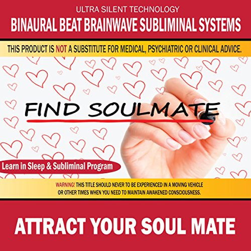 Attract Your Soul Mate: Combination of Subliminal & Learning While Sleeping Program (Positive Affirmations, Isochronic Tones & Binaural Beats)
