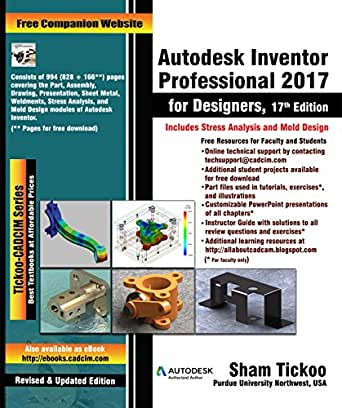 Autodesk Inventor Professional 2017 For Designers Purdue Univ Prof Sham Tickoo Technologies Cadcim Ebook Amazon Com
