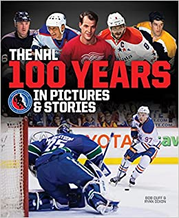 The NHL -- 100 Years in Pictures and Stories  Ryan Dixon 9e6991d42