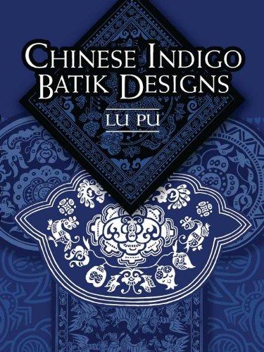 (Chinese Indigo Batik Designs (Dover Pictorial)