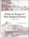 Cities and Towns of San Joaquin County since 1847 9780914330844