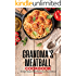 Grandma's Meatball Cookbook: 30 Simple Recipes that will Remind You of Your Childhood