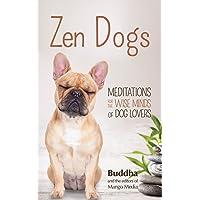 Zen Dogs: (meditation Gift, Zen Gift, Gift for Dog Mom, Coffee Table Book, Zen Cats)