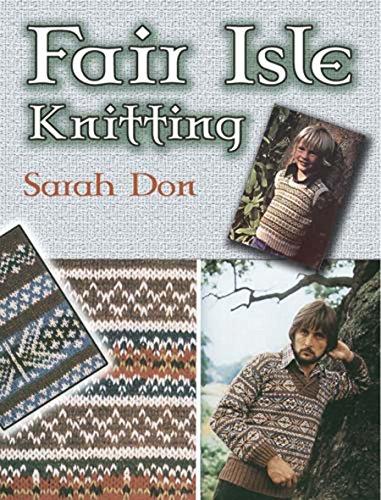 - Fair Isle Knitting (Dover Knitting, Crochet, Tatting, Lace)