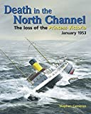 img - for Death in the North Channel: The Loss of the Princes Victoria 1953 book / textbook / text book