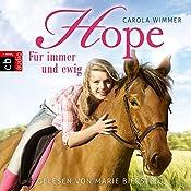Hope - Für immer und ewig (Hope - Die Serie 3) | Carola Wimmer