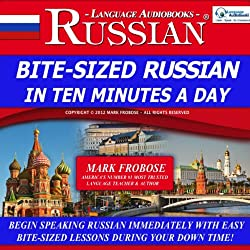 Bite-Sized Russian in Ten Minutes a Day - 5 One Hour Audio Lessons