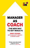 Manager As Coach: The New Way To Get Results (UK Professional Business Management / Business)
