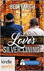 First Street Church Romances: Love's Silver Lining (Kindle Worlds Novella)