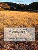 Lady Fatima Masuma of Qum, Abdul Rahim Mugahi, 1494871939