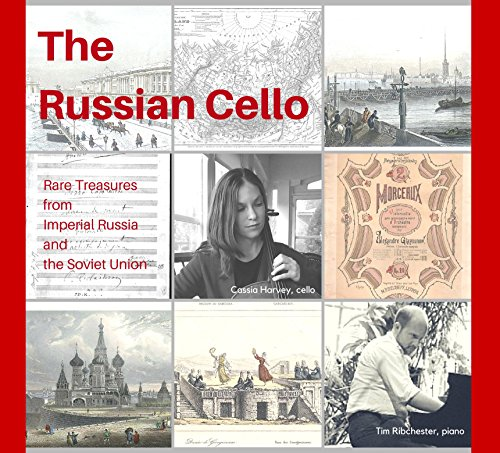 The Russian Cello: Rare Treasures from Imperial Russia and the Soviet Union