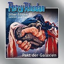Pakt der Galaxien (Perry Rhodan Silber Edition 31) Hörbuch von H. G. Ewers, K. H. Scheer, Clark Darlton Gesprochen von: Josef Tratnik