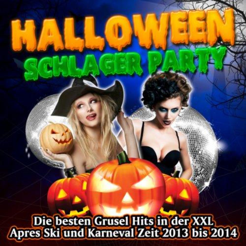 Halloween Schlager Party - Die besten Grusel Hits in der XXL Apres Ski und Karneval Zeit 2013 bis 2014 -