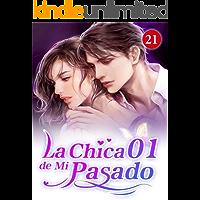 La Chica de Mi Pasado 21: Le cruzó la cara de un bofetón (Spanish Edition)