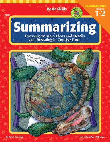 Basic Skills Summarizing, Grades 1 to 2: Focusing on Main Ideas and Details and Restating in Concise Form