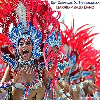 Soy Carnaval de Barranquilla, Vol. 6 by Barrio Abajo Band on ...