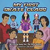img - for My First Skate Class: 5 Minute Skate Lessons from New Superhero, Skate Woman! Discover Quick Tips & Tricks to Skate Cool (My First Skate Books) book / textbook / text book