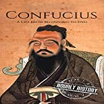 Confucius: A Life from Beginning to End | Hourly History