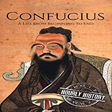 Confucius: A Life from Beginning to End Audiobook by Hourly History Narrated by Bridger Conklin