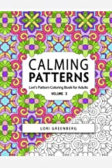 Calming Patterns (Lori's Pattern Coloring Books for Adults) (Volume 3) Paperback