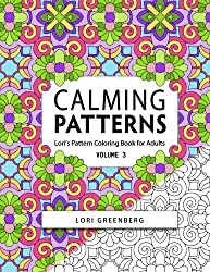 Calming Patterns (Lori's Pattern Coloring Books for Adults) (Volume 3)