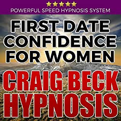 First Date Confidence for Women: Craig Beck Hypnosis
